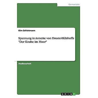 Spannung in Annette von DrosteHlshoffs Der Knabe im Moor by Schlotmann & Kim