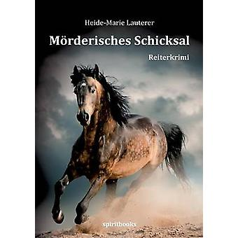 Mrderisches Schicksal by Lauterer & HeideMarie