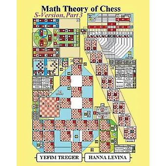 Math Theory of Chess SVersion Part 3 by Treger & Yefim