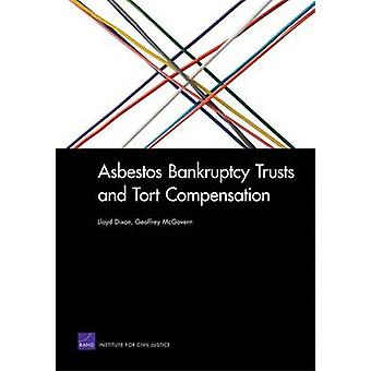 Asbestos Bankruptcy Trusts and Tort Compensation by Dixon & Lloyd
