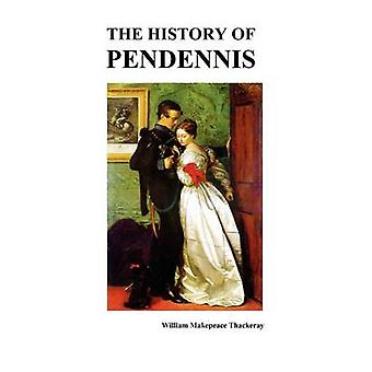 The History of Pendennis by Thackeray & William Makepeace
