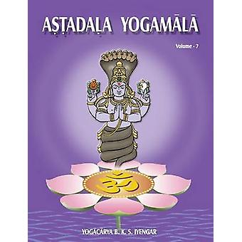 Astadala Yogamala Collected Works Volume 7 by Iyengar & B.K.S.