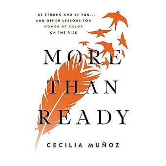 More than Ready  Be Strong and Be You . . . and Other Lessons for Women of Colour on the Rise by Cecilia Munoz