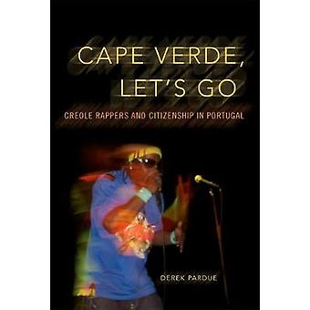 Cape Verde - Let's Go - Creole Rappers and Citizenship in Portugal by