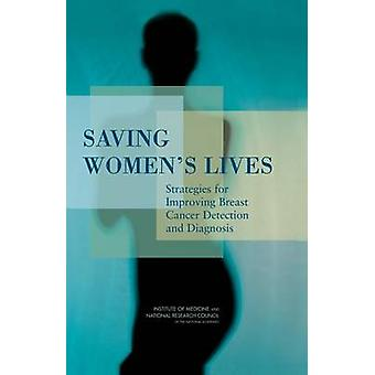 Saving Women's Lives - Strategies for Improving Breast Cancer Detectio