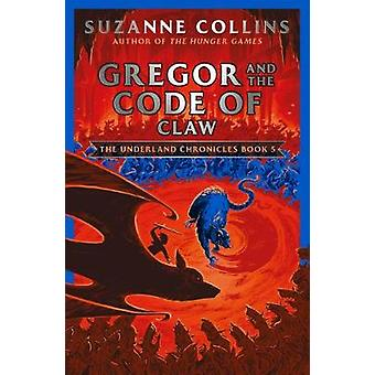 Gregor and the Code of Claw by Suzanne Collins - 9780702303296 Book