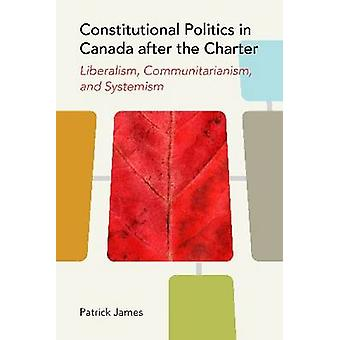 Constitutional Politics in Canada After the Charter - Liberalism - Com