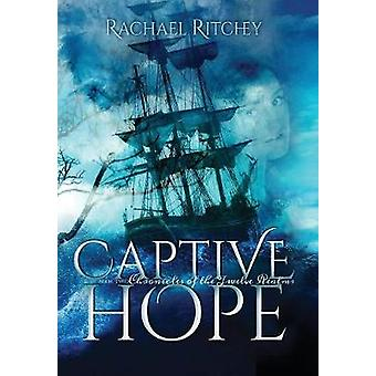 Captive Hope by Rachael Ritchey - 9780997203318 Book