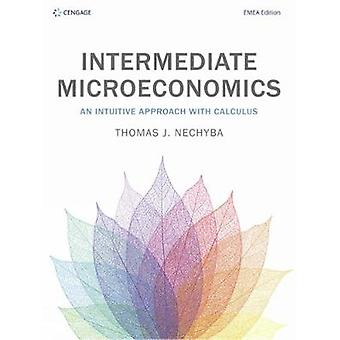 Intermediate Microeconomics - An Intuitive Approach with Calculus by T