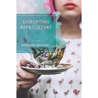 Disrupting Rape Culture - Public Space - Sexuality and Revolt by Alexa