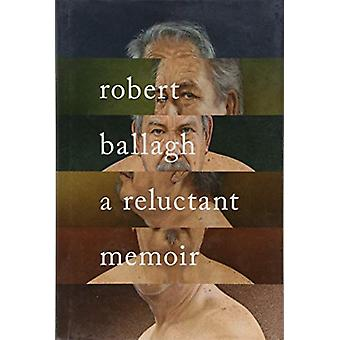 A Reluctant Memoir by Robert Ballagh - 9781786695314 Book