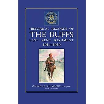 Historical Records of the Buffs (East Kent Regiment) 3rd Foot 1914-19
