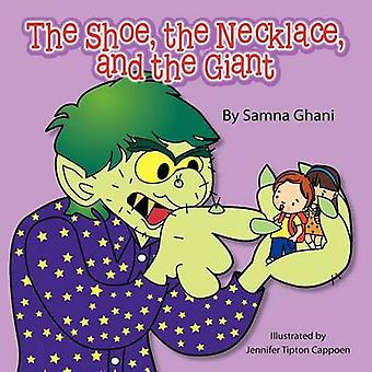 The Shoe - the Necklace - and the Giant by Samna Ghani - Nancy E Will