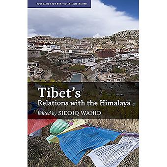 Tibet's Relations with the Himalaya by Siddiq Wahid - 9789332703124 B