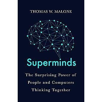 Superminds - Comment l'hyperconnectivité change la façon dont nous résolvons Proble