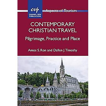 Contemporary Christian Travel - Pilgrimage - Practice and Place by Amo