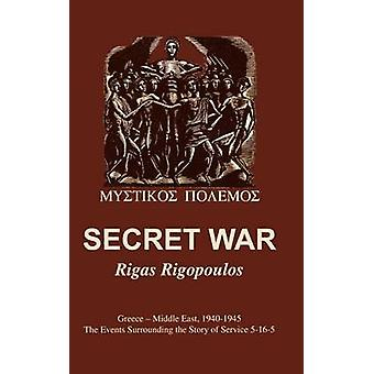 Secret War - Greece-Middle East - 1940-1945 - The Events Surrounding th