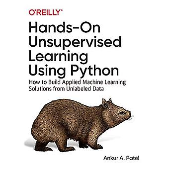 Hands-On Unsupervised Learning Using Python - How to Build Applied Mac