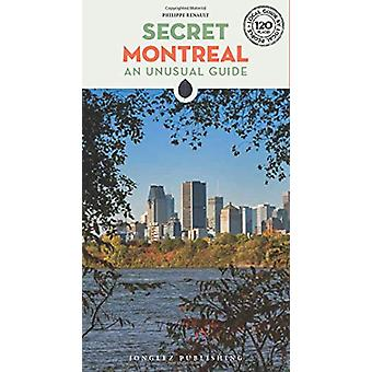 Secret Montreal - An Unusual Guide by Philippe Renault - 9782361953102