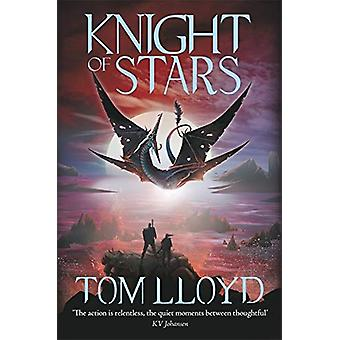 Knight of Stars by Tom Lloyd - 9781473224612 Book