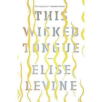 This Wicked Tongue by Elise Levine - 9781771962797 Book