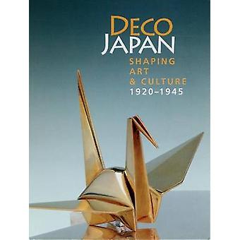 Deco Japan - Shaping Art and Culture 1920-1945 by Kendall H. Brown - 9
