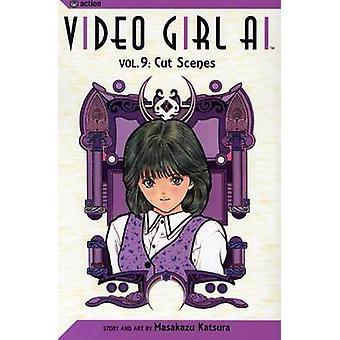 Video Girl Ai - Vol 9 - Cut Scenes by Masakazu Katsura - 9781591163046