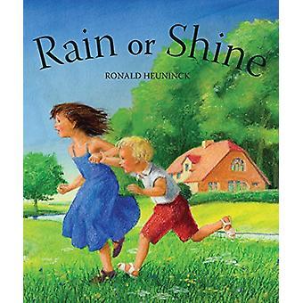 Rain or Shine by Ronald Heuninck - 9781782506485 Book