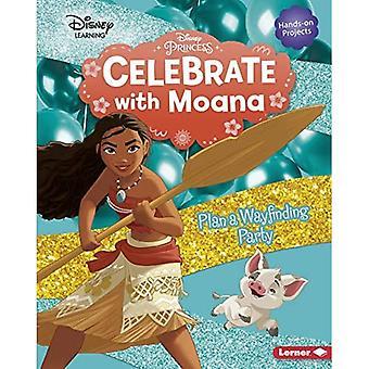 Festeggia con Moana: Pianifica una festa di Wayfinding (Disney Princess Celebrations)