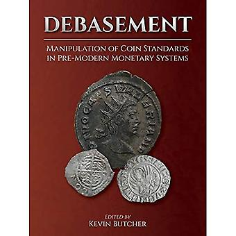 Debasement: Manipulatie van coin standards in pre-moderne monetaire systemen