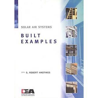 Solar Air Systems - Robert Hastingsin rakentamat esimerkit - 9781873936856