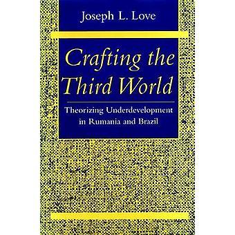 Crafting tredje världen - Theorizing Underdevelopment i Rumänien och