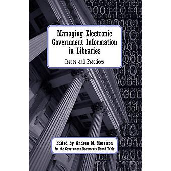 Managing Electronic Government Information in Libraries - Issues and P