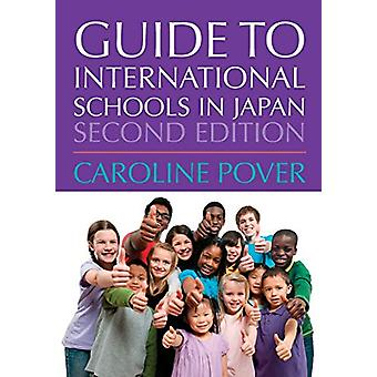 Guide to International Schools in Japan by Caroline Pover - 978095732
