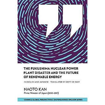 Fukushiman ydinvoimalakatastrofi ja Renewablin tulevaisuus