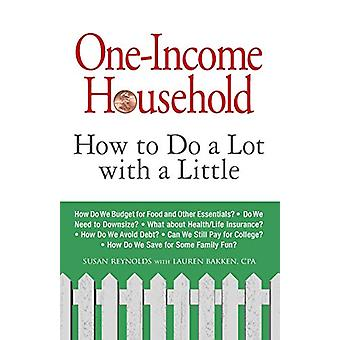 One-Income Household - How to Do a Lot with a Little by Susan Reynolds