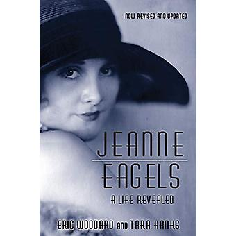 Jeanne Engels - A Life Revealed (Fully Revised and Updated) by Eric Wo