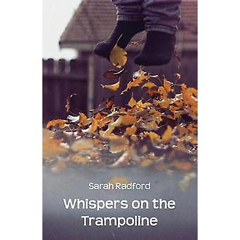 Whispers on the Trampoline by Sarah Radford - 9781760411060 Book
