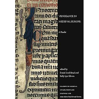 Vengeance in Medieval Europe by Edited by Daniel Lord Smail & Edited by Kelly Lyn Gibson