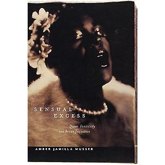 Sensual Excess Queer Femininity and Brown Jouissance 51 Sexual Cultures
