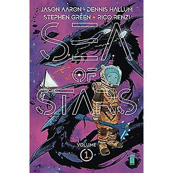 Sea of Stars Volume 1: Lost in the Wild Heavens de Jason Aaron, Dennis Hallum (Broché, 2020)
