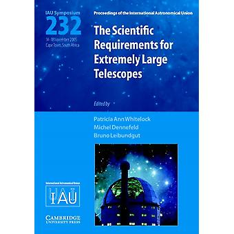Scientific Requirements for Extremely Large Telescopes IAU S232 Proceedings of the International Astronomical Union Symposia and Colloquia