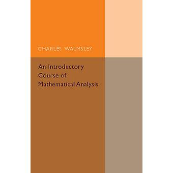 An Introductory Course of Mathematical Analysis by Walmsley & Charles