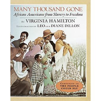 Many Thousand Gone  African Americans from Slavery to Freedom by Virginia Hamilton & Illustrated by Leo Dillon & Illustrated by Diane Dillon