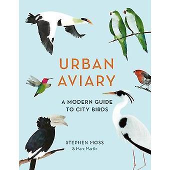 Urban Aviary A Modern Glossary for the Cosmopolitan Bird Lover A modern guide to city birds