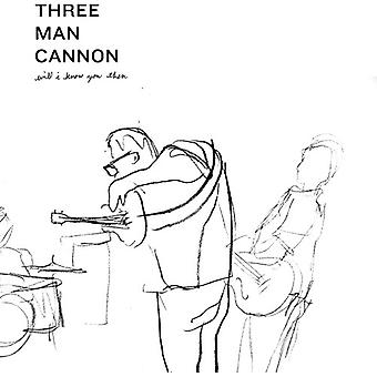Three Man Cannon - Will I Know You Then [Vinyl] USA import