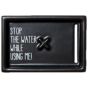 Stop The Water While Using Me! Soap Dish