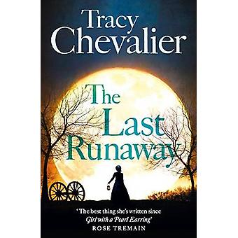 The Last Runaway by Tracy Chevalier - 9780007350353 Book