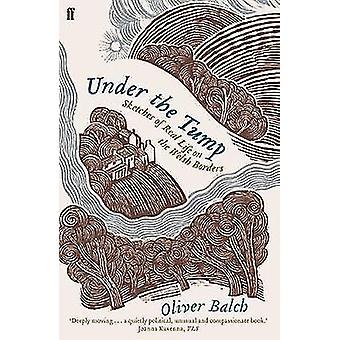 Under Tump - skisser av verkliga livet på de walesiska gränserna av Oliver