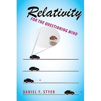 Relativity for the Questioning Mind by Daniel F. Styer - 978080189760